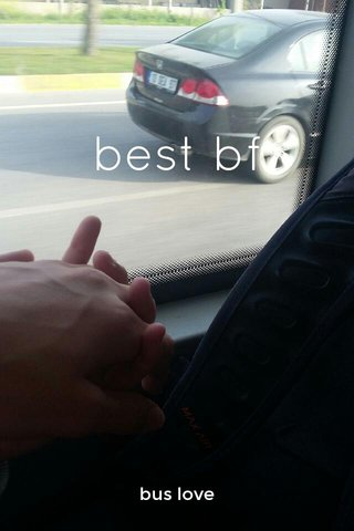best bf bus love