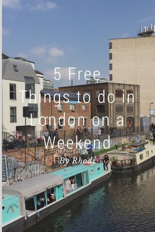 5 Free Things to do in London on a Weekend By Rhodi