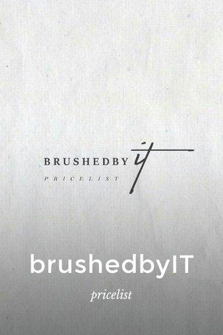 brushedbyIT pricelist