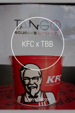 KFC x TBB | Colonel Tango |