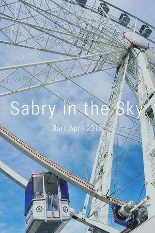 Sabry in the Sky Bari, April 2018