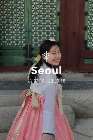 Seoul 21.03.18 - 28.03.18