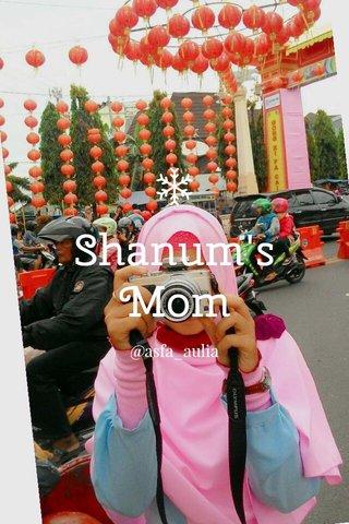 Shanum's Mom @asfa_aulia