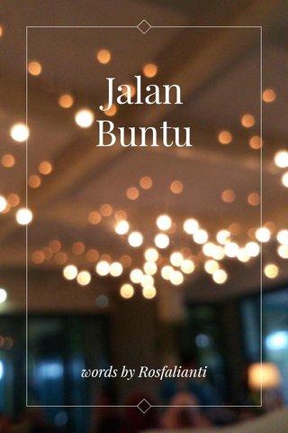 Jalan Buntu words by Rosfalianti