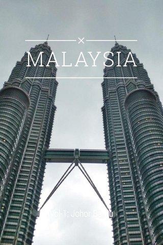 MALAYSIA Vol-1: Johor Bahru