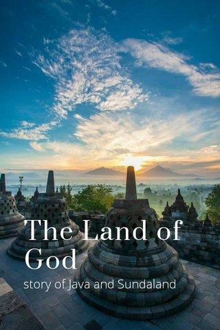 The Land of God story of Java and Sundaland