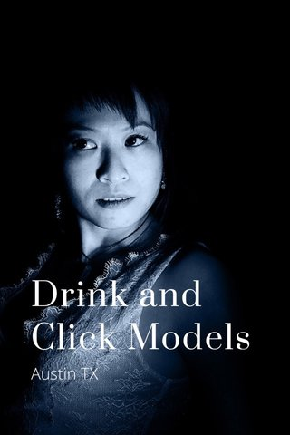 Drink and Click Models Austin TX