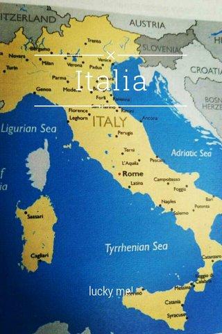 Italia lucky me!