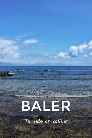 BALER The tides are calling