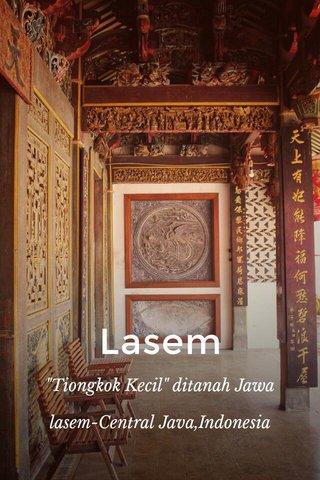 "Lasem ""Tiongkok Kecil"" ditanah Jawa lasem-Central Java,Indonesia"