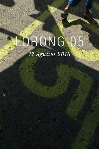 LORONG 05 17 Agustus 2016