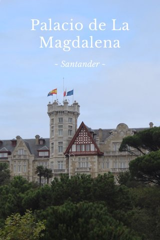 Palacio de La Magdalena ~ Santander ~