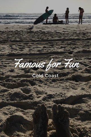 Famous for Fun Gold Coast