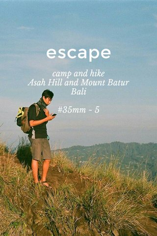 escape camp and hike Asah Hill and Mount Batur Bali #35mm ~ 5
