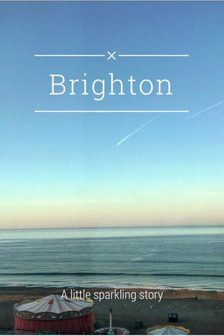 Brighton A little sparkling story