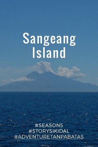 Sangeang Island #SEASON5 #STORYSIKIDAL #ADVENTURETANPABATAS