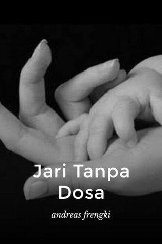 Jari Tanpa Dosa andreas frengki