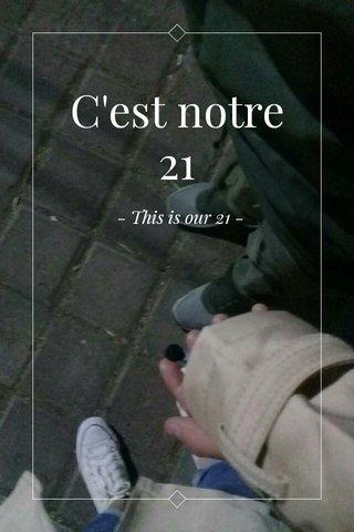 C'est notre 21 - This is our 21 -