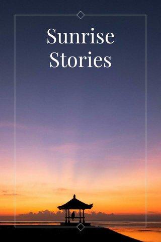 Sunrise Stories