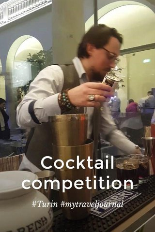 Cocktail competition #Turin #mytraveljournal