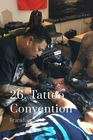 26. Tattoo Convention Frankfurt 2018