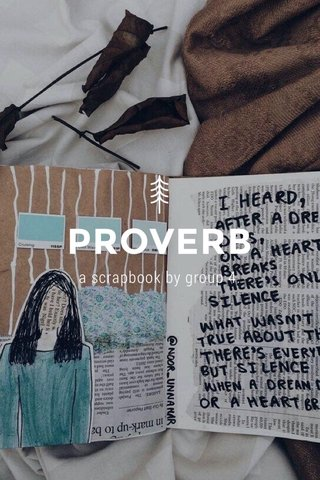 PROVERB a scrapbook by group 4.