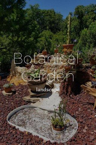 Botanical Garden landscape