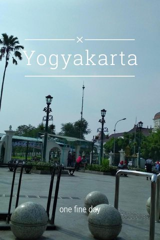 Yogyakarta one fine day