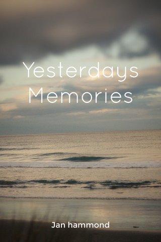 Yesterdays Memories Jan hammond