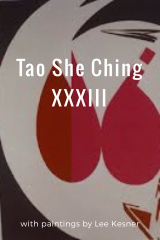 Tao She Ching XXXIII with paintings by Lee Kesner
