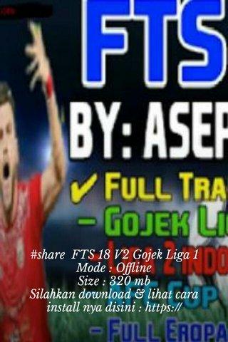 #share FTS 18 V2 Gojek Liga 1 Mode : Offline Size : 320 mb Silahkan download & lihat cara install nya disini : https://www.apksocer.blogspot.com