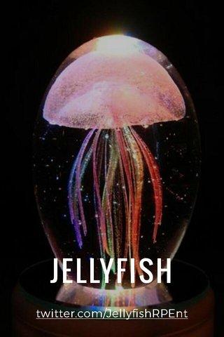 JELLYFISH twitter.com/JellyfishRPEnt