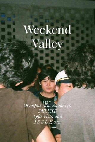 Weekend Valley Olympus Mju Zoom 140 DELUXE Agfa Vista 200 I S S U E 010