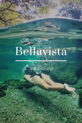 Bellavista the real me
