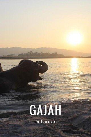 GAJAH Di Lautan