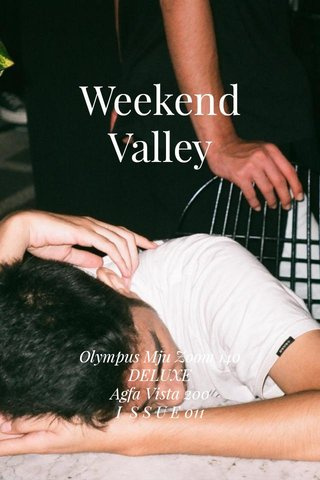 Weekend Valley Olympus Mju Zoom 140 DELUXE Agfa Vista 200 I S S U E 011