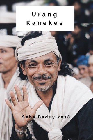 Urang Kanekes Seba Baduy 2018