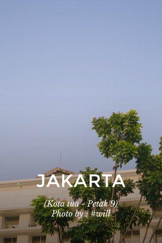 JAKARTA (Kota tua - Petak 9) Photo by : #will