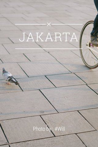 JAKARTA Photo by : #Will