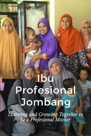 Ibu Profesional Jombang Learning and Growing Together to be a Profesional Mother