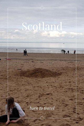 Scotland born to travel