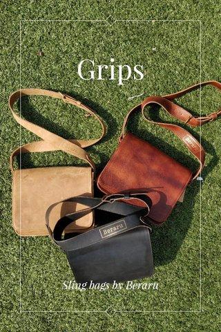 Grips Sling bags by Beraru