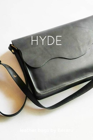 HYDE leather bags by Beraru
