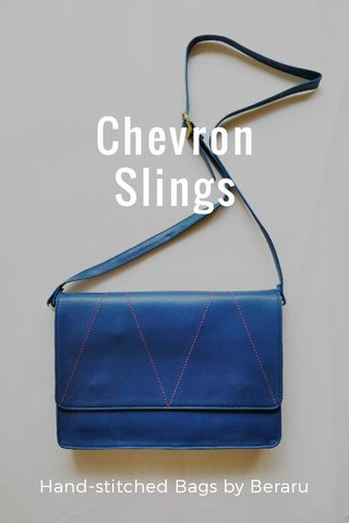 Chevron Slings Hand-stitched Bags by Beraru