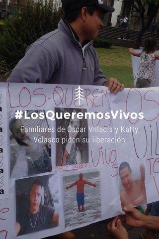 #LosQueremosVivos Familiares de Óscar Villacís y Katty Velasco piden su liberación