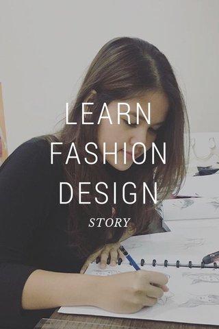 LEARN FASHION DESIGN STORY