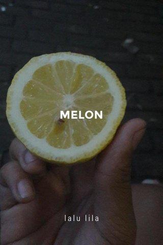 MELON lalu lila