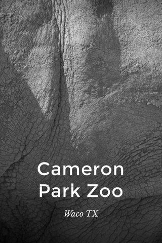 Cameron Park Zoo Waco TX