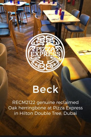 Beck RECM2122 genuine reclaimed Oak herringbone at Pizza Express in Hilton Double Tree, Dubai ________ 1812€ 148.119.87 1812£ 113.105.75