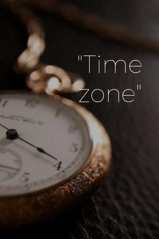 """""""Timezone"""""""